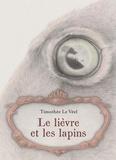 Timothée Le Véel - Le lièvre et les lapins.