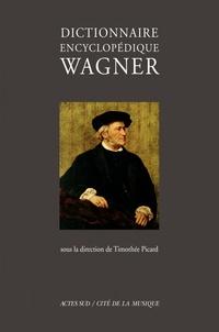 Timothée Picard - Dictionnaire encyclopédique Wagner.