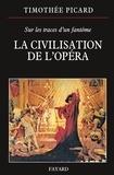 Timothée Picard - La Civilisation de l'opéra.