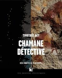 Timothée Rey - Chamane détective – L'Intégrale.