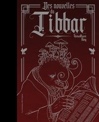 Timothée Rey et Patricck Larme - Des nouvelles du Tibbar.