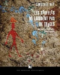 Timothée Rey - Les souffles ne laissent pas de traces.