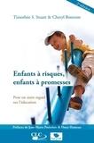Timothée Stuart et Cheryl Bostrom - Enfants à risques, enfants à promesses - Pour un autre regard sur l'éducation.