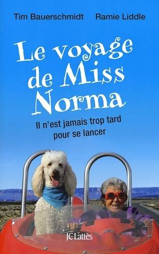 Timothy Bauerschmidt et Ramie Liddle - Le voyage de Miss Norma.