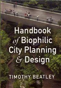 Timothy Beatley - Handbook of Biophilic City Planning & Design.