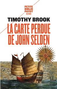 Timothy Brook - La carte perdue de John Selden - Sur la route des épices en mer de Chine.