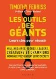 Timothy Ferriss - Les outils des géants - Leurs clés pour réussir.