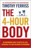 Timothy Ferriss - The 4-Hour Body - The Secrets and Science of Rapid Body Transformation.