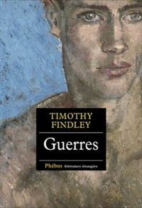 Timothy Findley - Guerres.
