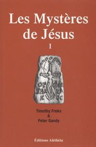 Timothy Freke et Peter Gandy - Les Mystères de Jésus - Tome 1, Le christianisme originel proviendrait-il d'une spiritualité antique et universelle ?.