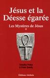 Timothy Freke et Peter Gandy - Les Mystères de Jésus - Tome 2, Jésus et la déesse égarée.