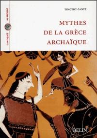 Timothy Gantz - Mythes de la Grèce archaïque.