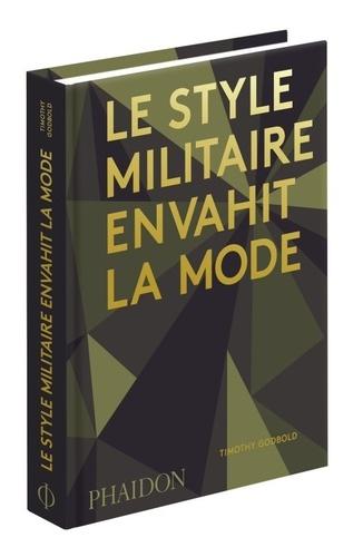 Timothy Godbold - Le style militaire envahit la mode.