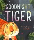 Timothy Knapman et Laura Hughes - Goodnight Tiger.