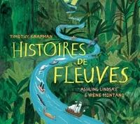 Timothy Knapman et Ashling Lindsay - Histoires de fleuves.