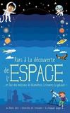 Timothy Knapman et Wesley Robins - Pars à la découverte de l'espace - Et fais des millions de kilomètres à travers la galaxie !.