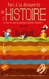 Timothy Knapman et Wesley Robins - Pars à la découverte de l'histoire - Et fais un saut de plusieurs millions d'années !.