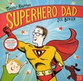 Timothy Knapman et Joe Berger - Superhero Dad.