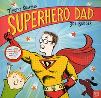 Timothy Knapman et Joe Berger - Superhero Dad.