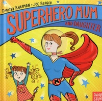 Timothy Knapman et Joe Berger - Superhero mum and daughter.