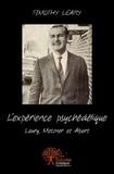 Timothy Leary - L'expérience psychédélique.