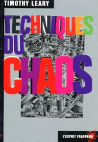 Timothy Leary - Techniques du chaos.
