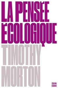 Timothy Morton - LA PENSÉE ÉCOLOGIQUE.
