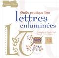 Timothy Noad et Patricia Seligman - Guide pratique des lettres enluminées.
