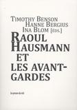Timothy O. Benson et Hanne Bergius - Raoul Hausmann et les avant-gardes.
