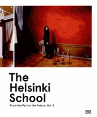 Timothy Persons et Jyrki Parantainen - The Helsinki School - From the Past to the Future, Volme 5.