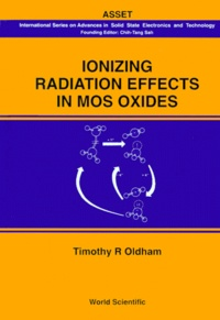 Ionizing Radiation Effects in MOS Oxides - Timothy-R Oldham |