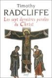 Timothy Radcliffe - Les sept dernières paroles du Christ.