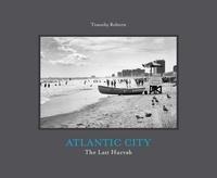 Timothy Roberts - Atlantic City - The Last Hurrah.