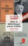 Timothy Ryback - Dans la bibliothèque privée d'Hitler - Les livres qui ont modelés sa vie.