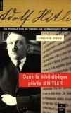 Timothy Ryback - Dans la bibliothèque privée d'Hitler - Les livres qui ont modelé sa vie.