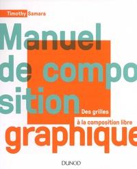Timothy Samara - Manuel de composition graphique - Des grilles à la composition libre.