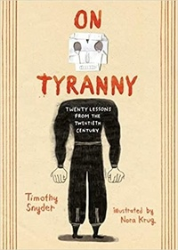 Timothy Snyder - On Tyranny Graphic Edition.