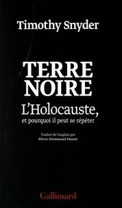 Timothy Snyder - Terre noire - L'Holocauste, et pourquoi il peut se répéter.