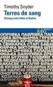 Timothy Snyder - Terres de sang - L'Europe entre Hitler et Staline.