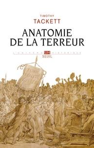 Timothy Tackett - Anatomie de la Terreur - Le processus révolutionnaire 1787-1793.