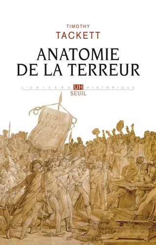 Anatomie de la Terreur. Le processus révolutionnaire 1787-1793