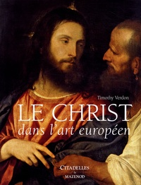 Timothy Verdon - Le Christ dans l'art européen.