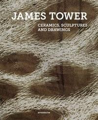 Timothy Wilcox - James Tower - Ceramics, sculptures, drawings.