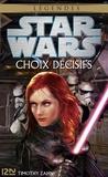 Timothy Zahn - Star Wars AN 0 : Choix décisifs.