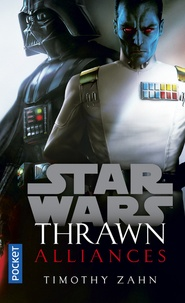 Timothy Zahn - Star Wars - Thrawn  : Alliances.