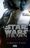 Timothy Zahn - Star Wars - Thrawn  : Alliances.