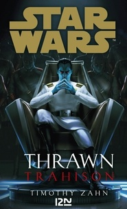 Timothy Zahn - Star Wars - Thrawn  : Trahison.