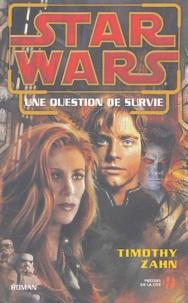 Timothy Zahn - Star Wars  : Une Question de Survie.