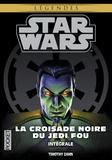 Timothy Zahn - Star wars. La croisade noire du Jedi fou Intégrale : L'Héritier de l'Empire ; La Bataille des Jedi ; L'Ultime Commandement.