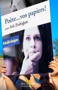 Timour Muhidine et Inna Shevchenko - Poètes, vos papiers ! - Pour Asli Erdogan.